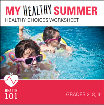 My HEALTHY Summer! Making Healthy Choices this Summer: Matching Worksheet