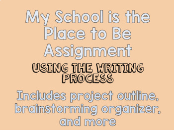 My School is the Place to Be Writing Assignment- Great for Parent Nights