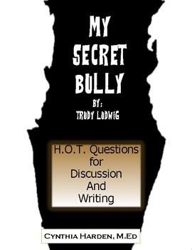 My Secret Bully:  H.O.T. Questions for Discussion and Writing
