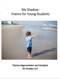 My Shadow: Poems for Poetry Analysis and Appreciation