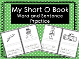 My Short O Book- CVC WORD PRACTICE WITH SENTENCES