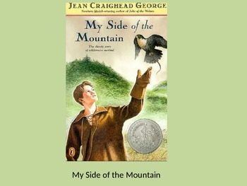 My Side of the Mountain - Jean Craighead George - Power point - adapted version