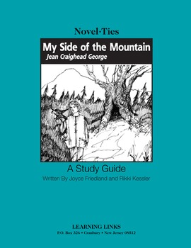 My Side of the Mountain - Novel-Ties Study Guide