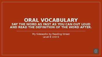 My Sidewalks Level B: Unit Six Oral Vocabulary PowerPoint