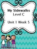 My Sidewalks Level C Unit 1 Week 5 Packet