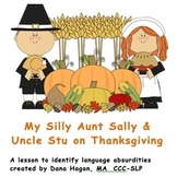 My Silly Aunt Sally & Uncle Stu on Thanksgiving - Language Absurdities