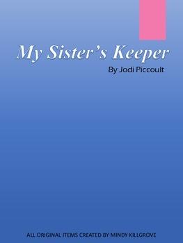 My Sister's Keeper by Jodi Piccoult Novel Study Unit and Literature Circles