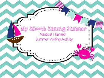 My Smooth Sailing Summer - Nautical Themed Writing Activity