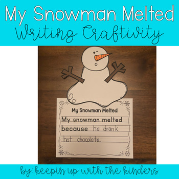 My Snowman Melted..Writing Craftivity