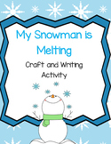 My Snowman Melted Writing and Craftivity