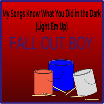 My Songs Know What You Did In the Dark (Light Em Up) - Bucket Drum Arrangement