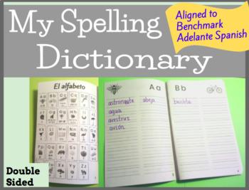 My Spanish Spelling Dictionary (Aligned to Benchmark Adelante)