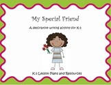 My Special Friend - A K-3 Writing Activity