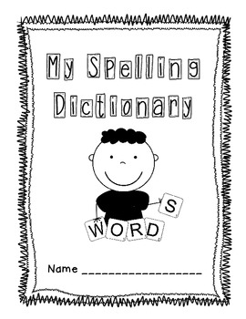 My Spelling Dictionary: A Writing Resource for Primary Students