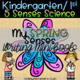 My Spring Senses - 5 Senses Science Writing Mini books Kin