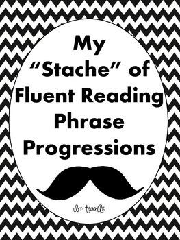 "My ""Stache"" of Fluent Reading Phrase Progressions CCSS Aligned"