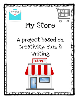 My Store: A project based on creativity, fun, & writing