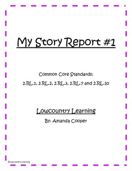 My Story Report - Story Elements - Common Core Aligned 2.RL.1, 2, 3, 5, 7 and 10
