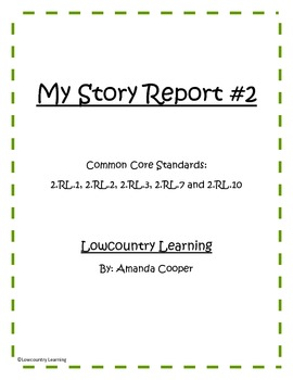 My Story Report vol.2 - Story Elements Common Core Aligned 2.RL.1, 2, 3, 5, 7,10