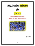 My Student Identity. Questions and Answers for Middle and