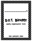 My Students' DOT Daily Organization Tool Binder