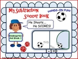Soccer Subtraction: A Math and Literacy Activity Book