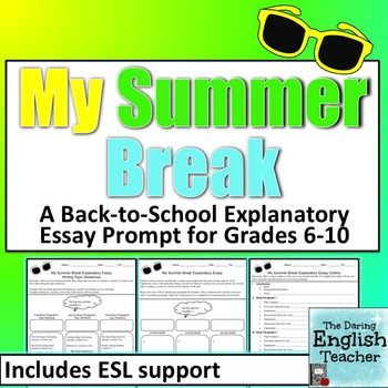 My Summer Break Expository Essay - Grades 6-10 - CCSS Aligned
