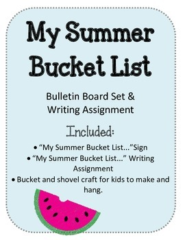 My Summer Bucket List! Bulletin Board Writing Assignment Prompt End of Year