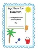 My Summer Plans Activity- Last Days of School