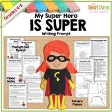 FSA or PARCC Writing Prompt:  My Super Hero IS Super!
