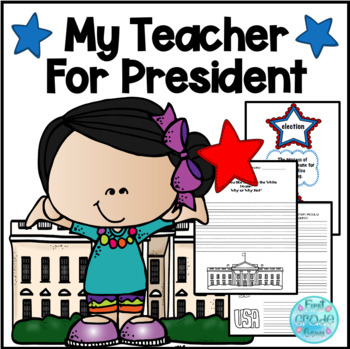 My Teacher For President! and Other Election Day Activities!