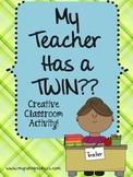 My Teacher Has a Twin??? Creative Classroom Activity!