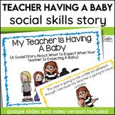 My Teacher Is Having A Baby (A Social Story)