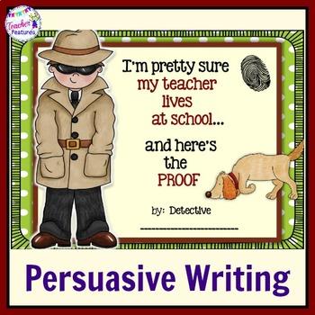 Persuasive Writing Activity: My Teacher Lives At School