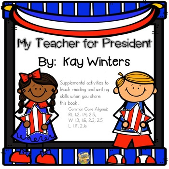 My Teacher for President - Grades K-2