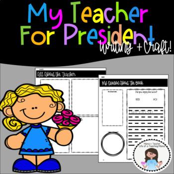 My Teacher for President! Writing Activities + Craft