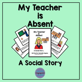 My Teacher is Absent: A Social Story
