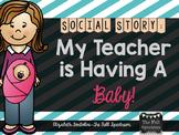My Teacher is Having A Baby