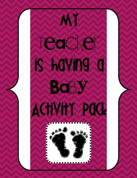 My Teacher is Having a Baby Activity Pack (to use before maternity leave)