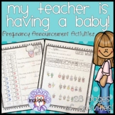 My Teacher is Having a Baby! Pregnancy Announcement Activities