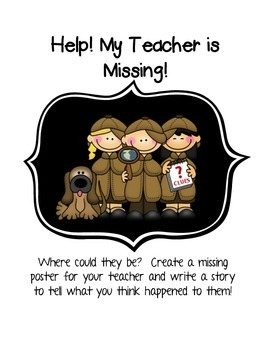 My Teacher is Missing! Creative Writing