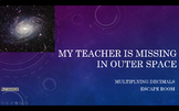 My Teacher is Missing in Outer Space: Multiplying Decimals