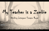 My Teacher is a Zombie: Dividing Integers Escape Room