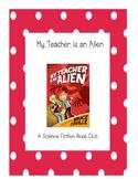 My Teacher is an Alien A Science Fiction Book Club