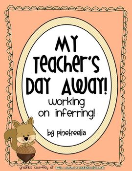 My Teacher's Day Away Activity Pack - Working on Inferring