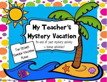 My Teacher's Mystery Vacation-An End of Year Activity