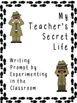 My Teacher's Secret Life Creative Writing Assignment