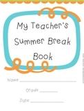 My Teacher's Summer Break Book