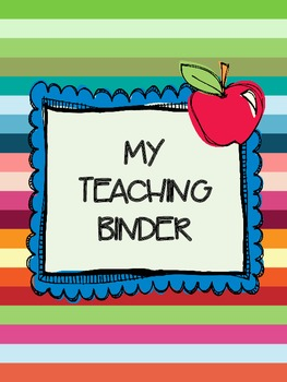 My Teaching Binder: Organize Your Life in the Classroom