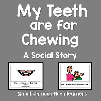 My Teeth are for Chewing: A Social Story